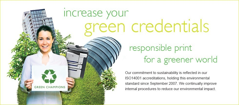 Increase your green credentials. Responsible print for a greener world.